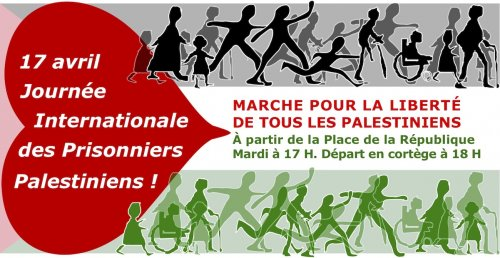 Appel unitaire : Marche de la liberté pour tous les palestiniens ! Rdv Mardi 17-04 à Paris à 17h place de la République