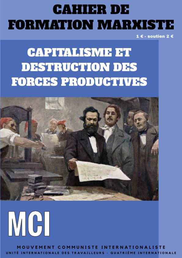 Cahier de formation marxiste – Capitalisme et destruction des forces productives